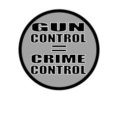 gun_control_is_crime_control_by_tyger_graphics-d600elu
